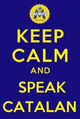 """eslògan adaptat d'un inici de frase """"keep calm"""", molt de moda a la defensa del català creat per una reconeguda marca de verveses catalana."""
